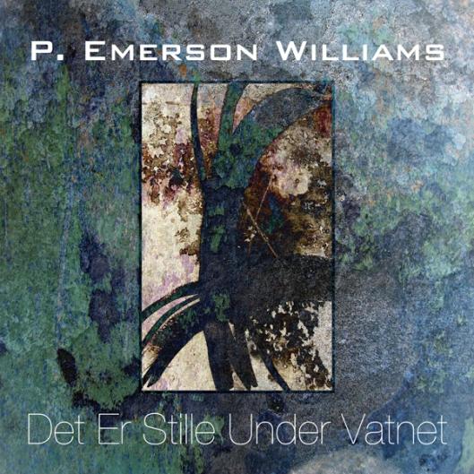P. Emerson Williams - Det Er Stille Under Vatnet