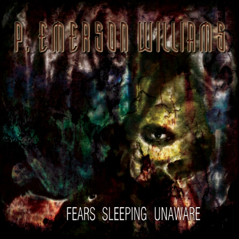 P. Emerson Williams - Fears Sleping Unaware